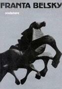 Franta Belksy: Sculpture