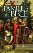 Families of the Bible: A New Perspective