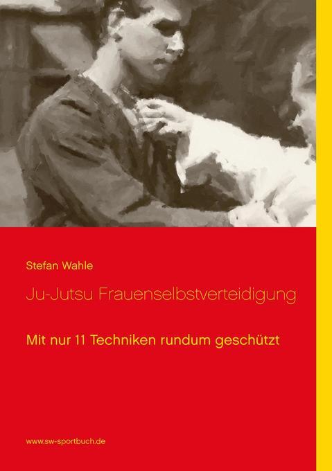 Ju-Jutsu Frauenselbstverteidigung als Buch von ...
