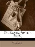 Die Musik, Erster Band als Taschenbuch von Anon...