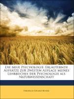 Die neue Psychologie: Erläuternde Aufsätze zur ...
