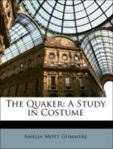 The Quaker: A Study in Costume als Taschenbuch ...