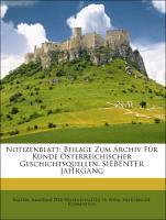 Notizenblatt: Beilage Zum Archiv Für Kunde Öste...