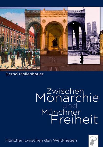 Zwischen Monarchie und Münchner Freiheit als Buch