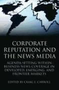 Corporate Reputation and the News Media: Agenda-Setting Within Business News Coverage in Developed, Emerging, and Frontier Markets