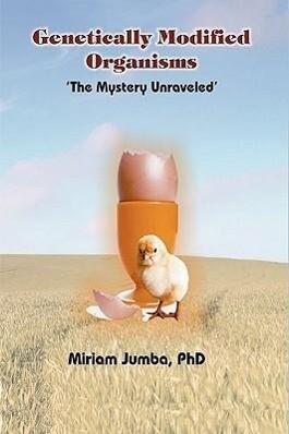 Genetically Modified Organisms als Buch von Phd...