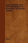 Game And Fish Laws And Laws Relative To Desruction Of Noxious Animals