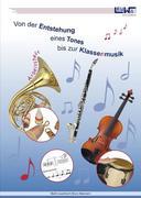 Von der Entstehung eines Tones bis zur Klassenmusik