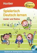 Spielerisch Deutsch lernen - Lieder und Reime