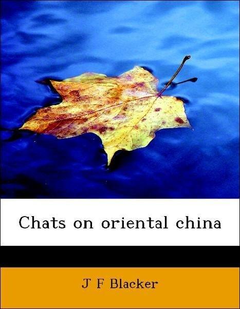 Chats on oriental china als Taschenbuch von J F...