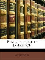 Bibliopolisches Jahrbuch als Taschenbuch von An...