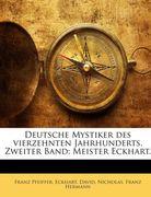 Deutsche Mystiker des vierzehnten Jahrhunderts. Zweiter Band: Meister Eckhart.