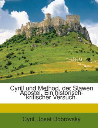 Cyrill und Method, der Slawen Apostel, Ein hist...