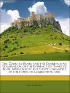 The Country Banks and the Currency: An Examinat...