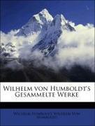 Wilhelm von Humboldt's Gesammelte Werke