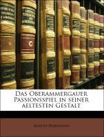 Das Oberammergauer Passionsspiel in seiner aelt...