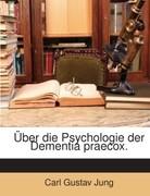 Über die Psychologie der Dementia praecox.