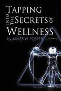 Tapping into the Secrets of Wellness als Buch v...