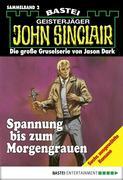 Geisterjäger John Sinclair: Sammelband 2. Spannung bis zum Morgengrauen