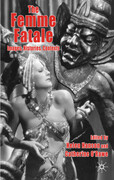 The Femme Fatale: Images, Histories, Contexts