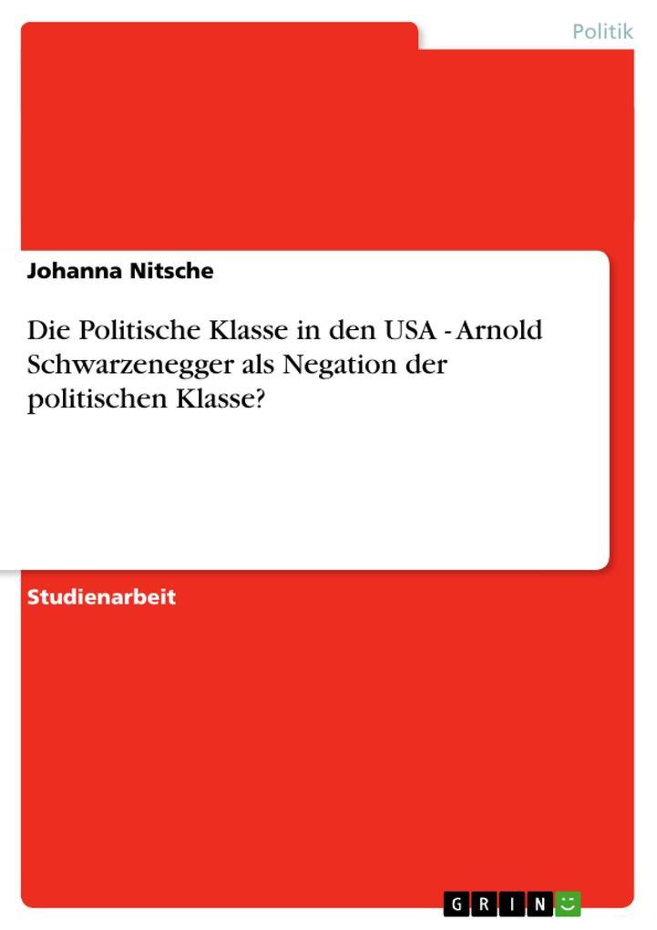Die Politische Klasse in den USA - Arnold Schwa...
