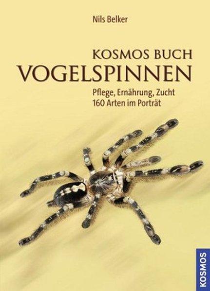 Kosmos Buch Vogelspinnen als Buch von Nils Belker
