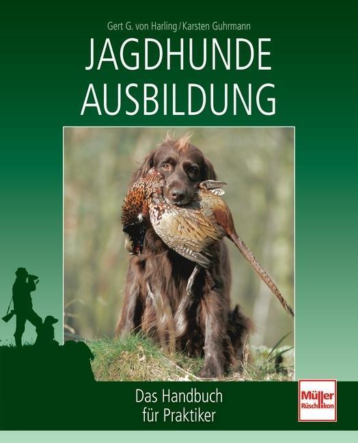 Jagdhunde-Ausbildung als Buch von Gert G. von H...
