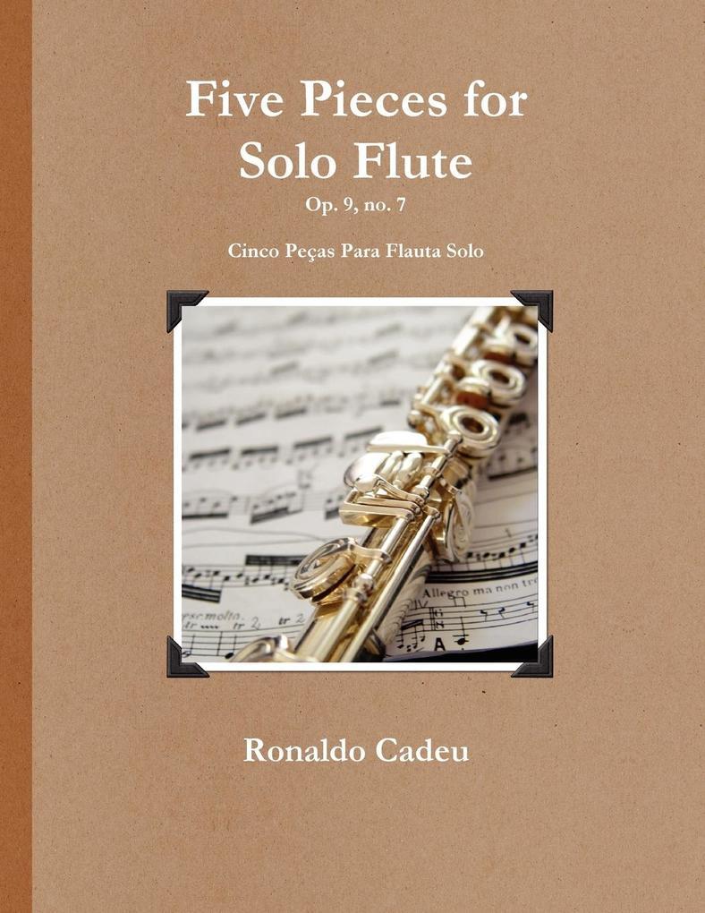 Five Pieces for Solo Flute als Taschenbuch von ...