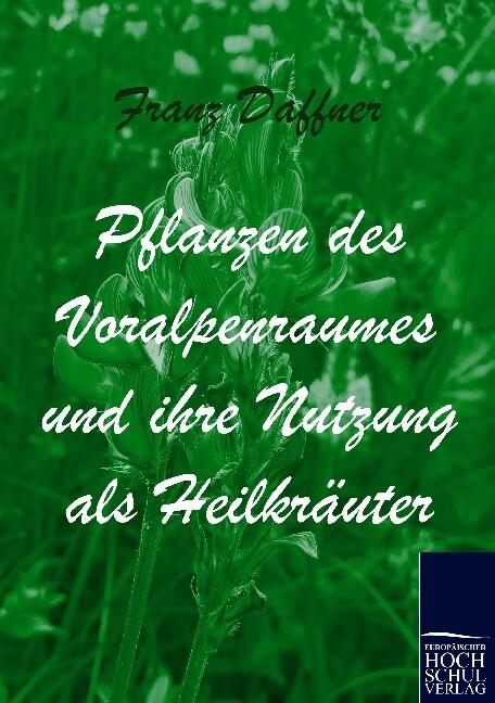 Pflanzen des Voralpenraumes und ihre Nutzung al...