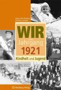 Wir vom Jahrgang 1921 - Kindheit und Jugend