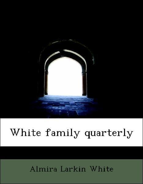 White family quarterly als Taschenbuch von Almi...
