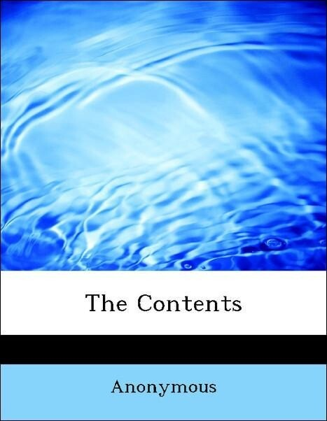 The Contents als Taschenbuch von Anonymous