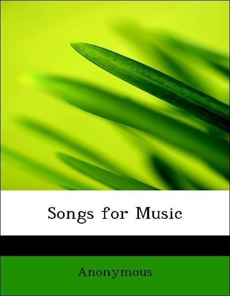 Songs for Music als Taschenbuch von Anonymous