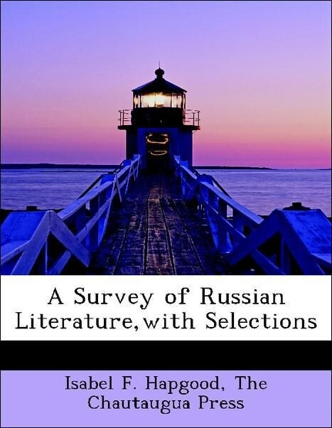 A Survey of Russian Literature,with Selections ...
