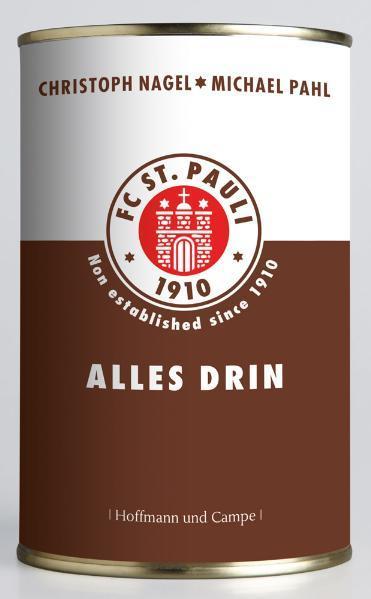 FC St. Pauli. Alles drin. als Buch von Christoph Nagel, Michael Pahl