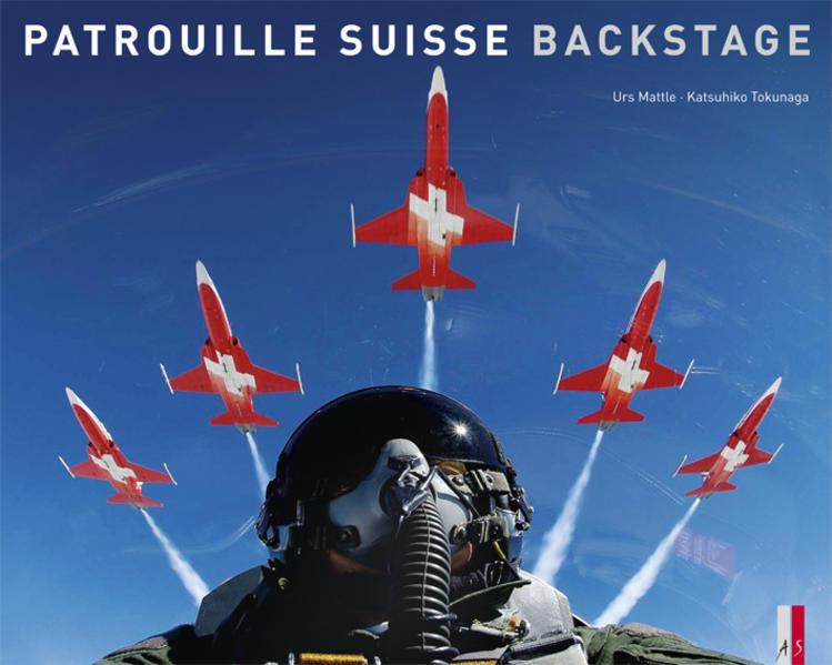 Patrouille Suisse - Backstage als Buch von Urs ...