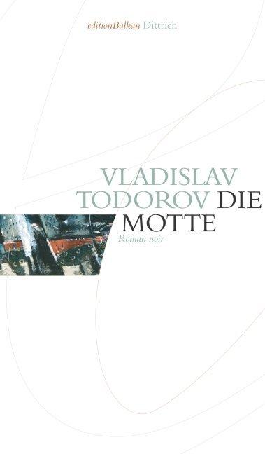 Die Motte als Buch von Vlasdislav Todorov