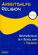 Arbeitshilfe Religion Grundschule NEU 3./4. Schuljahr 1. Halbband