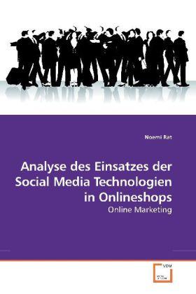 Analyse des Einsatzes der Social Media Technolo...