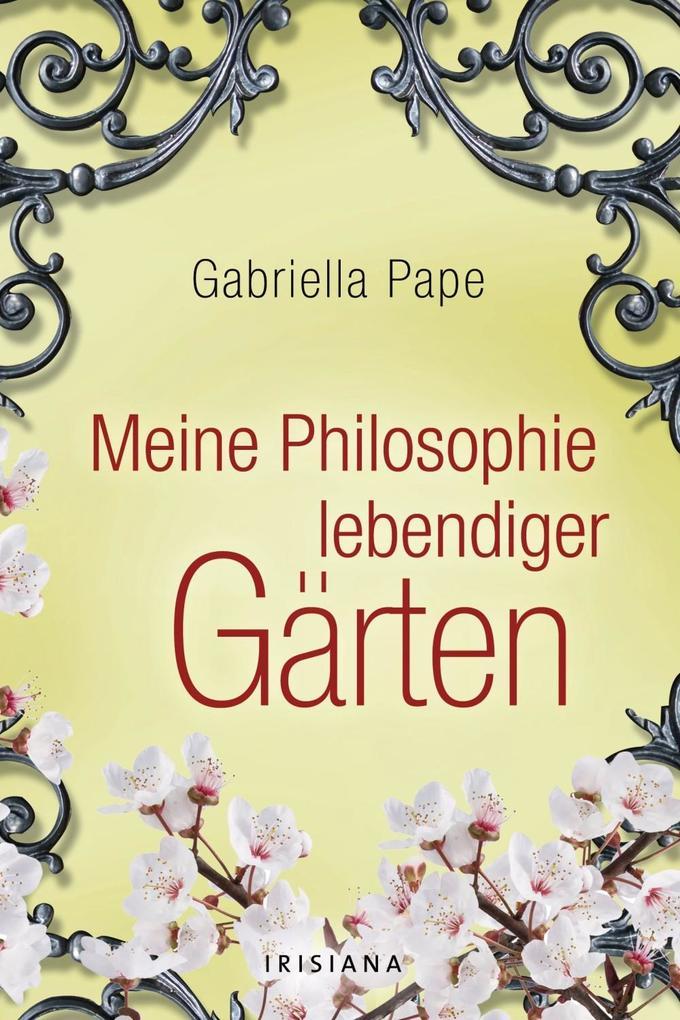 Meine Philosophie lebendiger Gärten als eBook D...