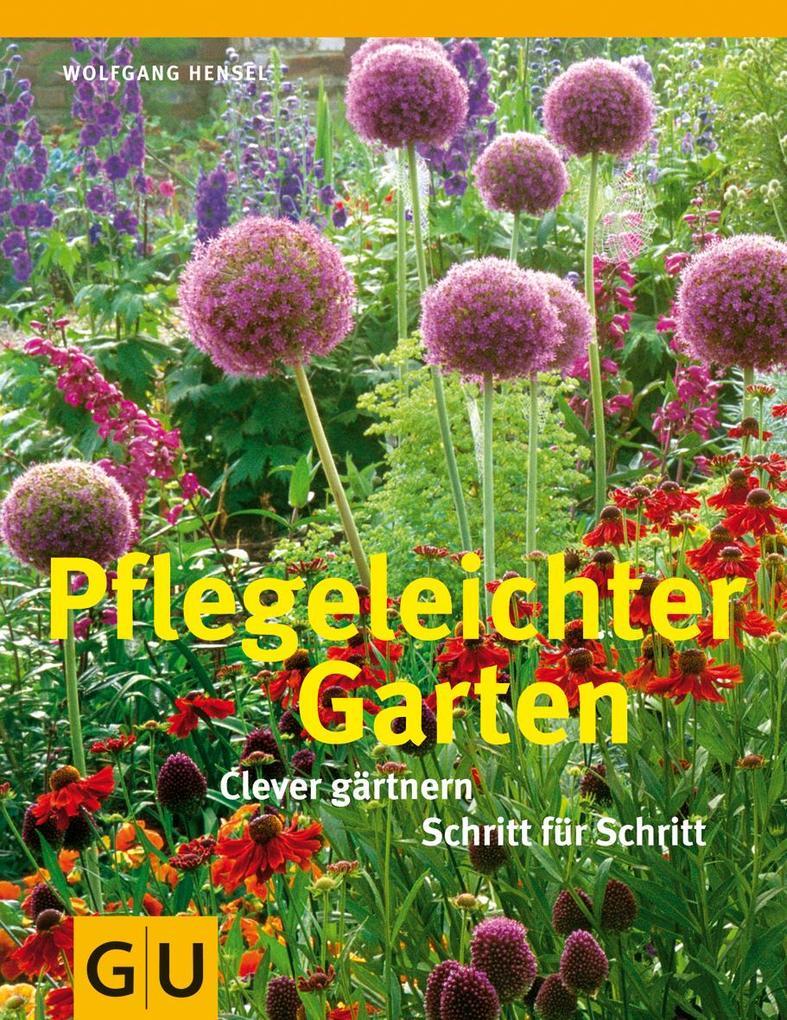 Pflegeleichter Garten als Buch von Wolfgang Hensel