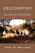 Deathwind: Big Bend Promises