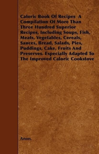 Caloric Book Of Recipes A Compilation Of More T...