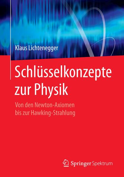 Schlüsselkonzepte zur Physik als Buch von Klaus...