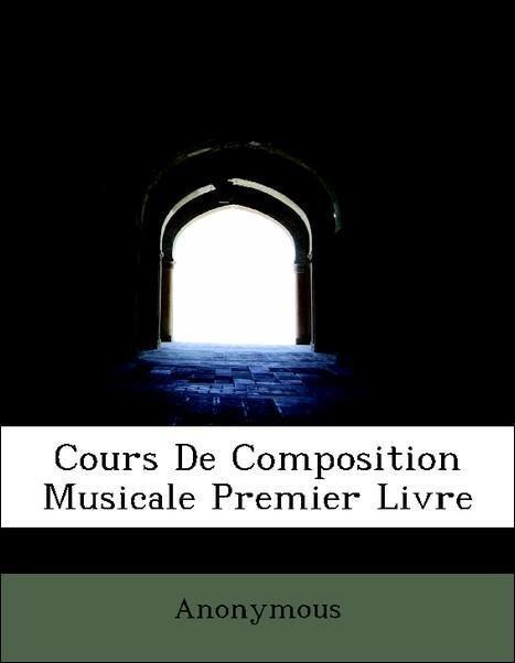 Cours De Composition Musicale Premier Livre als...