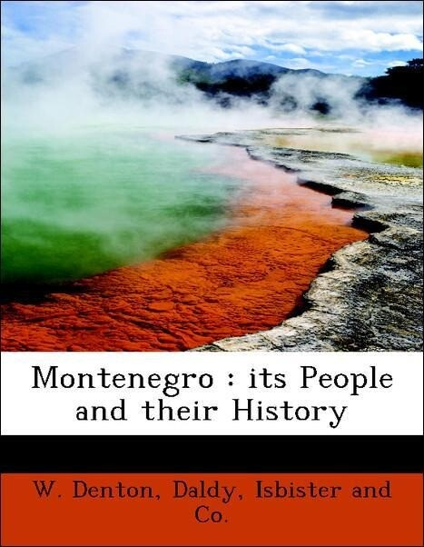 Montenegro : its People and their History als T...