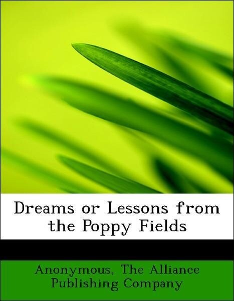 Dreams or Lessons from the Poppy Fields als Tas...