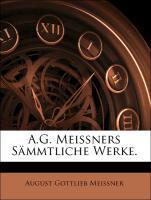 A.G. Meissners Sämmtliche Werke. als Taschenbuc...