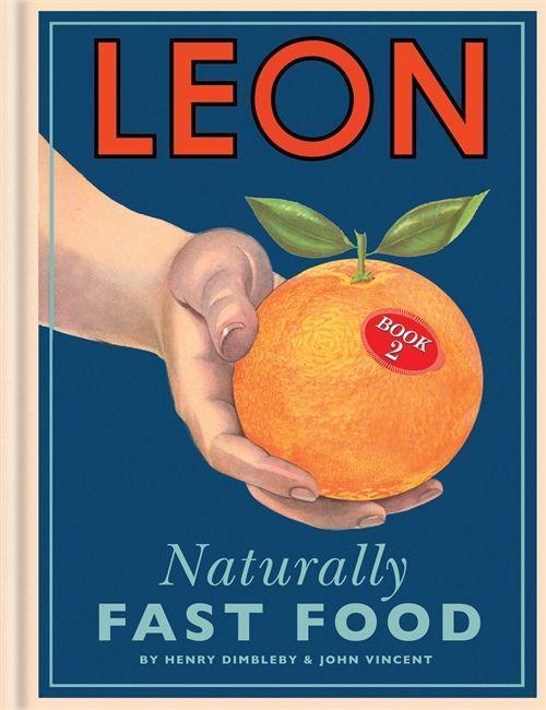 Leon: Naturally Fast Food: Book 2 als Buch von ...