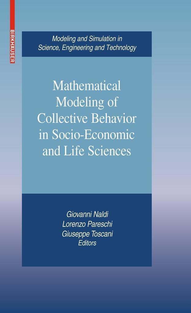 Mathematical Modeling of Collective Behavior in Socio-Economic and Life Sciences als Buch (gebunden)